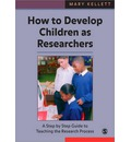 How to Develop Children as Researchers - Mary Kellett