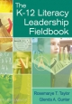 The K-12 Literacy Leadership Fieldbook - Rosemarye T. Taylor; Glenda A. Gunter