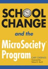 School Change and the MicroSociety Program - Cary Cherniss