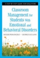 Classroom Management for Students With Emotional and Behavioral Disorders - Roger Pierangelo; George A. Giuliani