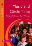 Music and Circle Time: Using Music, Rhythm, Rhyme and Song
