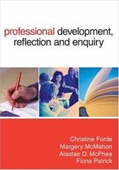 Professional Development, Reflection and Enquiry - Forde, Christine / McPhee, Alastair D. / McMahon, Margery