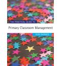 The Practical Guide to Primary Classroom Management - Rob H. Barnes