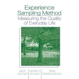Experience Sampling Method : Measuring The Quality Of Everyday Life - Csikszentmihalyi Mihaly