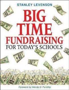 Big Time Fundraising for Today's Schools - Levenson, Stanley