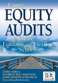 Using Equity Audits to Create Equitable and Excellent Schools - Herausgeber: Skrla, Linda E. Scheurich, James Joseph McKenzie, Kathryn B.