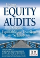 Using Equity Audits to Create Equitable and Excellent Schools - Linda E. Skrla; Kathryn Bell Mckenzie; James Joseph Scheurich