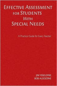 Effective Assessment for Students With Special Needs: A Practical Guide for Every Teacher - James E. Ysseldyke, Bob Algozzine, Robert Algozzine