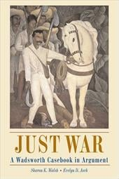 Just War: A Wadsworth Casebook in Argument (with Infotrac) [With Infotrac] - Walsh, Sharon / Asch, Evelyn
