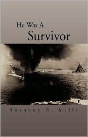 He Was A Survivor - Anthony R. Mills