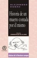 Historia de un muerto contada por él mismo: Colección de Clásicos de la Literatura Europea