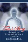 Tim's Story: A Spiritual Perspective of Health