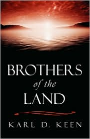 Brothers Of The Land - Karl  D. Keen