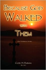 Because God Walked With Them - Clyde H. Embling