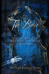 The Bait: Scary Stories That Will Make You Want to Read More - Noble, Michelle Patricia