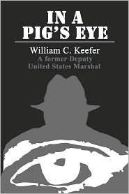 In A Pig's Eye - William  C. Keefer