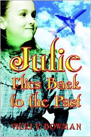 Julie Flies Back To The Past - Vicki  P. Bowman