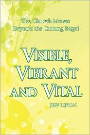 Visible, Vibrant and Vital