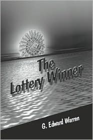 The Lottery Winner - G.  Edward Warren