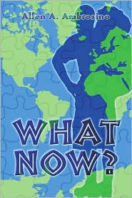What Now? - Allen A. Ambrosino
