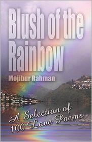Blush Of The Rainbow - Mojibur Rahman