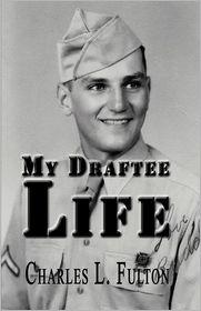 My Draftee Life - Charles L. Fulton