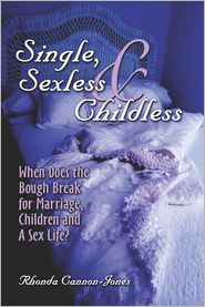 Single, Sexless & Childless - Rhonda Cannon-Jones