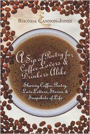 A Sip Of Poetry For Coffee Lovers & Drinkers Alike - Rhonda Cannon-Jones