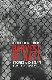 Harvest Of Hate - Roland  Bankole Marke