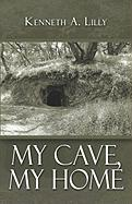 My Cave, My Home
