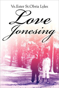 Love Jonesing - Ve.Ester St.Obria Lyles