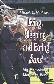 Living, Sleeping And Eating Band - Michele  L. Mathews, Michele L. Matthews