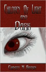 Children Of Light And Dark - Chasity M. Brown