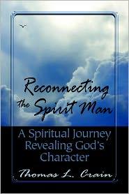 Reconnecting The Spirit Man - Thomas L. Crain