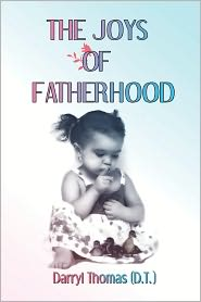 The Joys Of Fatherhood - Darryl Thomas