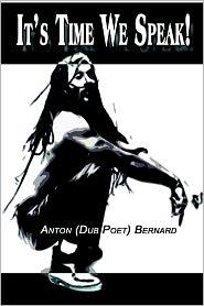 It's Time We Speak! - Anton (Dub Poet) Bernard