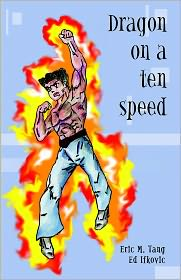 Dragon On A Ten-Speed - Eric Minh Tang, Ed Ifkovic