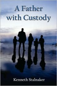 A Father With Custody - Kenneth Stalnaker