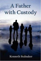 A Father with Custody - Stalnaker, Kenneth
