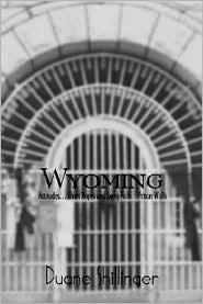 Wyoming: Attitudes. . . Short Ropes and Long Falls. . .Prison Walls