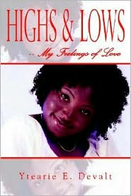 Highs and Lows -- My Feelings of Love - Ytearie E. Devalt