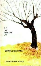 The Last Miserable Day - Marcia J. Bowman