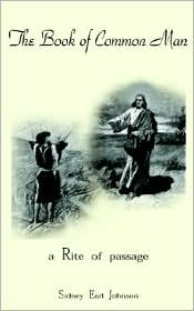The Book of Common Man: A Rite of passage - Sidney Earl Johnson