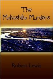 The Makoshika Murders - Robert Lewis