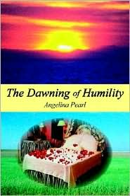 The Dawning of Humility - Stefani Lee