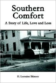 Southern Comfort: A Story of Life, Love and Loss - H. Lorraine Skinner