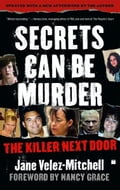 Secrets Can Be Murder - Jane Velez-Mitchell, Nancy Grace