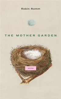The Mother Garden: Stories - Robin RommRobin Romm