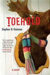 Toehold: A Novel - Stephen H. Foreman