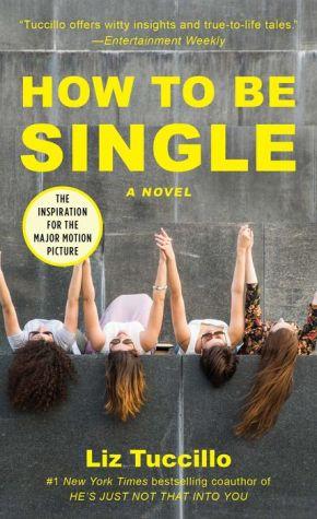How to Be Single: A Novel - Liz Tuccillo